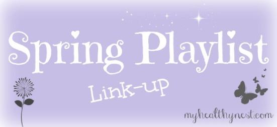 Spring-Playlist Linkup