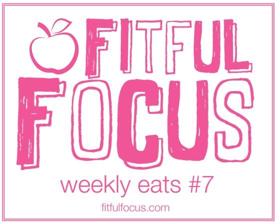 Weekly Eats #7 via Fitful Focus