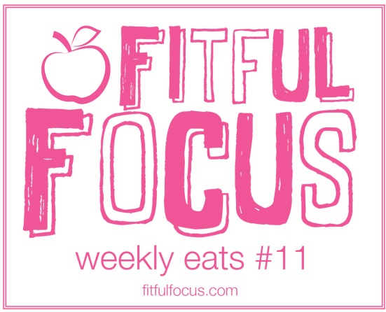 Weekly Eats via Fitful Focus