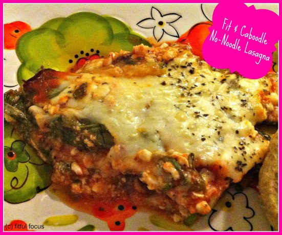 Fit & Caboodle No-Noodle Lasagna via Fitful Focus